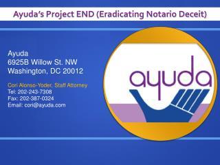 Ayuda's  Project END (Eradicating Notario Deceit)