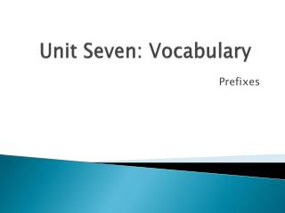 Unit  Seven:  Vocabulary