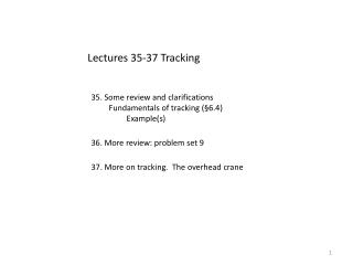Lectures 35-37 Tracking