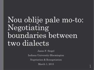 Nou oblije  pale  mo -to: Negotiating boundaries between two dialects