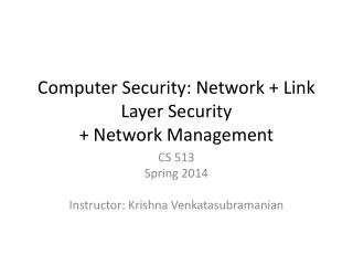 Computer Security: Network + Link Layer Security  +  Network Management
