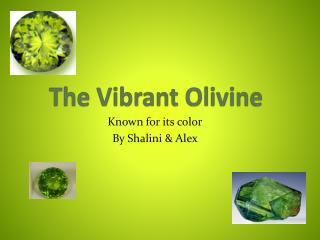 The Vibrant Olivine