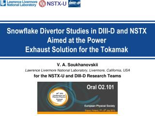 Snowflake Divertor Studies in DIII-D and NSTX Aimed at the Power Exhaust Solution for the  Tokamak