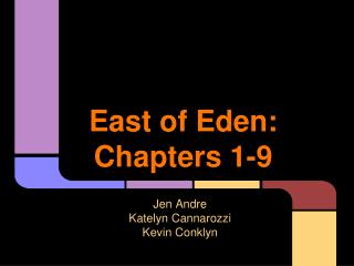 East of Eden:  Chapters 1-9