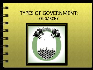 TYPES OF GOVERNMENT: