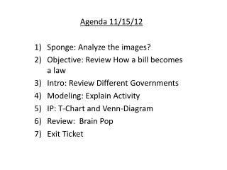 Agenda 11/15/12 Sponge: Analyze the images? Objective: Review How a bill becomes a law