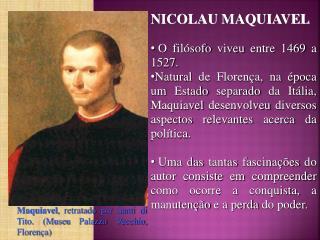 Maquiavel , retratado por  Santi  di Tito. (Museu  Palazzo  Vecchio, Florença)