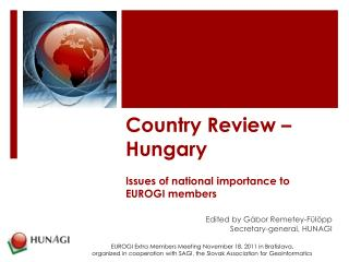 Country Review – Hungary Issues of national importance to EUROGI members