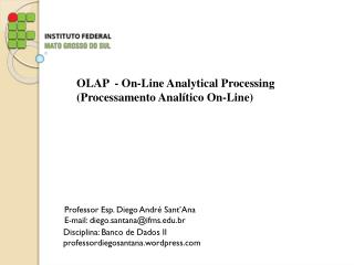 OLAP   - On-Line  Analytical Processing ( Processamento Analítico  On-Line)