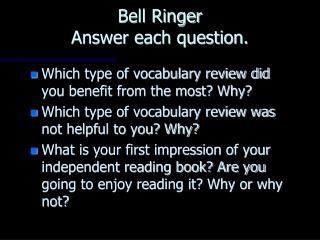 Bell Ringer Answer each question.