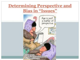 """Determining Perspective and Bias in """"Issues"""""""