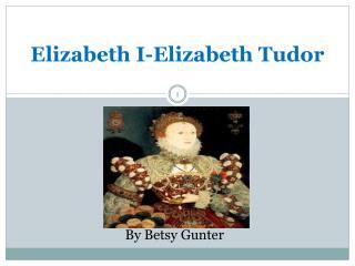 Elizabeth I-Elizabeth Tudor
