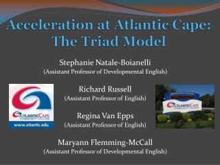 Acceleration at Atlantic Cape: The Triad Model