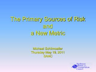 The Primary Sources of Risk and a New Metric