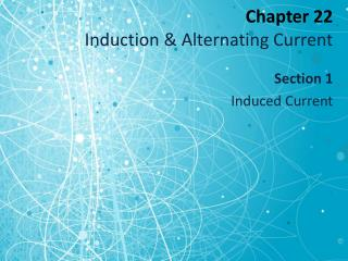 Chapter 22  Induction & Alternating Current