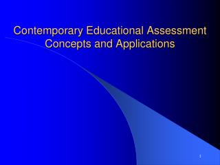 Contemporary Educational Assessment Concepts and Applications
