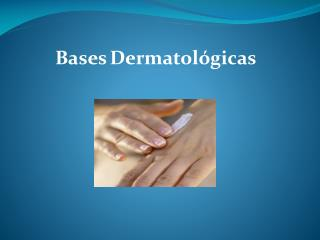 Bases Dermatol gicas
