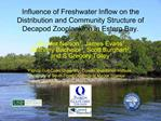 Influence of Freshwater Inflow on the Distribution and Community Structure of Decapod Zooplankton in Estero Bay.
