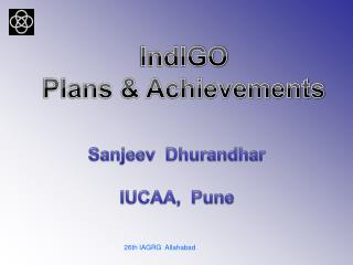 IndIGO Plans & Achievements