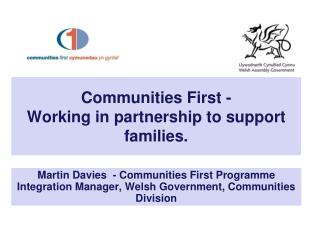 Communities  First  -  Working in partnership to support families.
