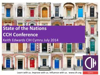 State of the Nations CCH Conference Keith Edwards CIH  Cymru  July 2014