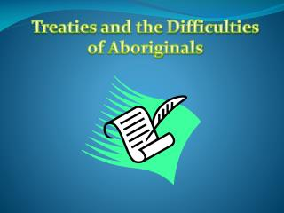 Treaties and the Difficulties of Aboriginals