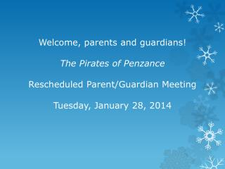 Welcome, parents and guardians! The Pirates of Penzance Rescheduled Parent/Guardian Meeting
