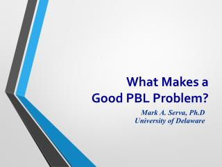 What Makes a  Good  PBL Problem?