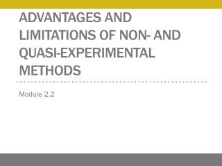 Advantages  and limitations of non- and quasi-experimental methods