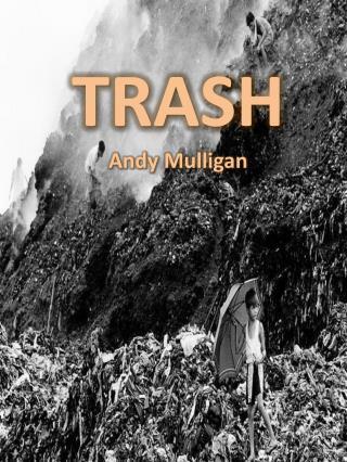 TRASH Andy  Mulligan