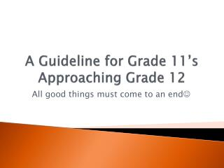A Guideline for Grade 11�s Approaching Grade 12