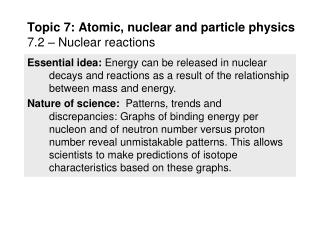 Topic 7: Atomic, nuclear and particle physics 7.2 – Nuclear reactions