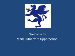 Welcome to  Mark Rutherford Upper School
