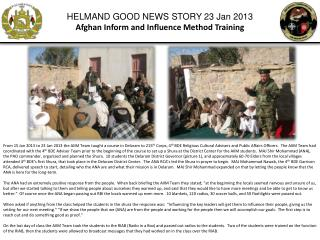HELMAND GOOD NEWS STORY  23  Jan 2013 Afghan Inform and Influence Method Training