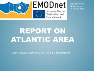 Report on Atlantic area