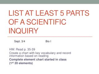 List at least 5 parts of a scientific inquiry