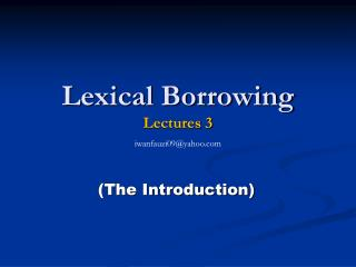 Lexical Borrowing Lectures 3