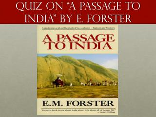 Quiz on �A Passage to India� by E. Forster
