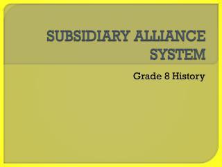 SUBSIDIARY ALLIANCE SYSTEM