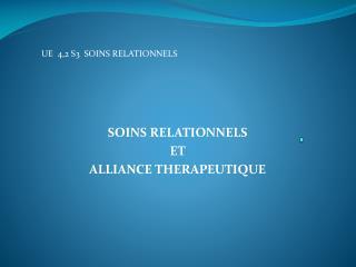 SOINS RELATIONNELS  ET  ALLIANCE THERAPEUTIQUE