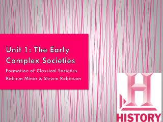 Unit 1: The Early Complex Societies