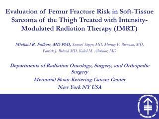Michael R. Folkert, MD PhD,  Samuel Singer, MD, Murray F. Brennan, MD,