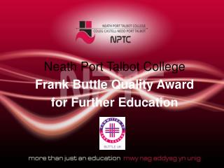 Neath Port Talbot College Frank  Buttle  Quality Award for Further Education