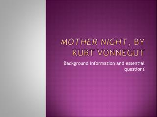 Mother Night , by Kurt Vonnegut