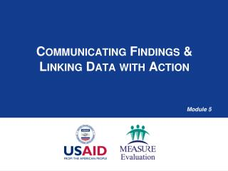 Communicating Findings & Linking Data with Action