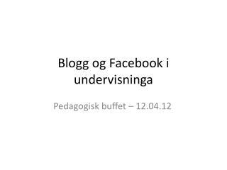 Blogg og  Facebook  i undervisninga