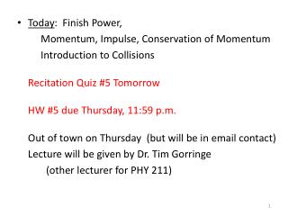 Today :  Finish Power, 	     Momentum, Impulse, Conservation of Momentum