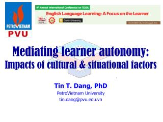 Mediating learner autonomy:  Impacts of cultural  & situational  factors