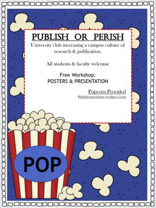 PUBLISH   or   PERISH  University club increasing a campus culture of research & publication.
