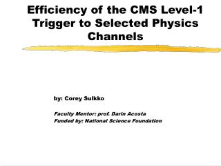 Efficiency of the CMS Level-1 Trigger to Selected Physics Channels